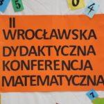 II Wrocławska Dydaktyczna Konferencja Matematyczna
