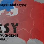 Kresy - polskie ziemie wschodnie w XX wieku - II edycja ogólnopolska proj. edu.